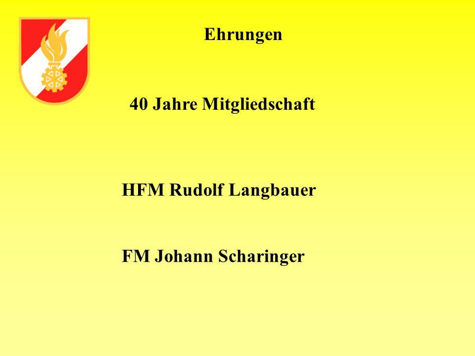 Ehrungen 40 Jahre Mitgliedschaft HFM Rudolf Langbauer FM Johann Scharinger