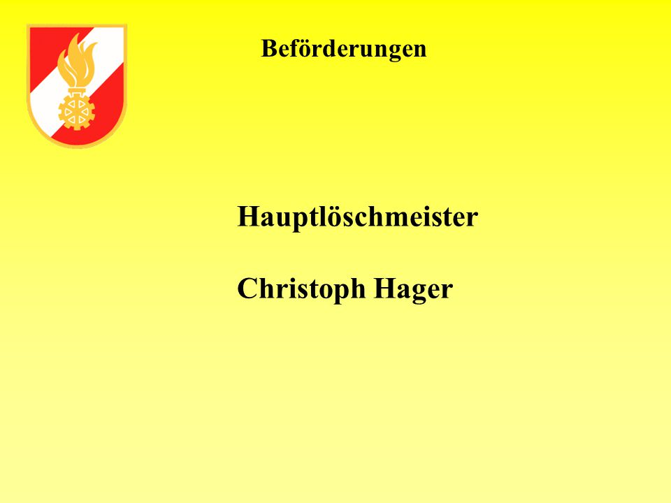 Beförderungen Hauptlöschmeister Christoph Hager