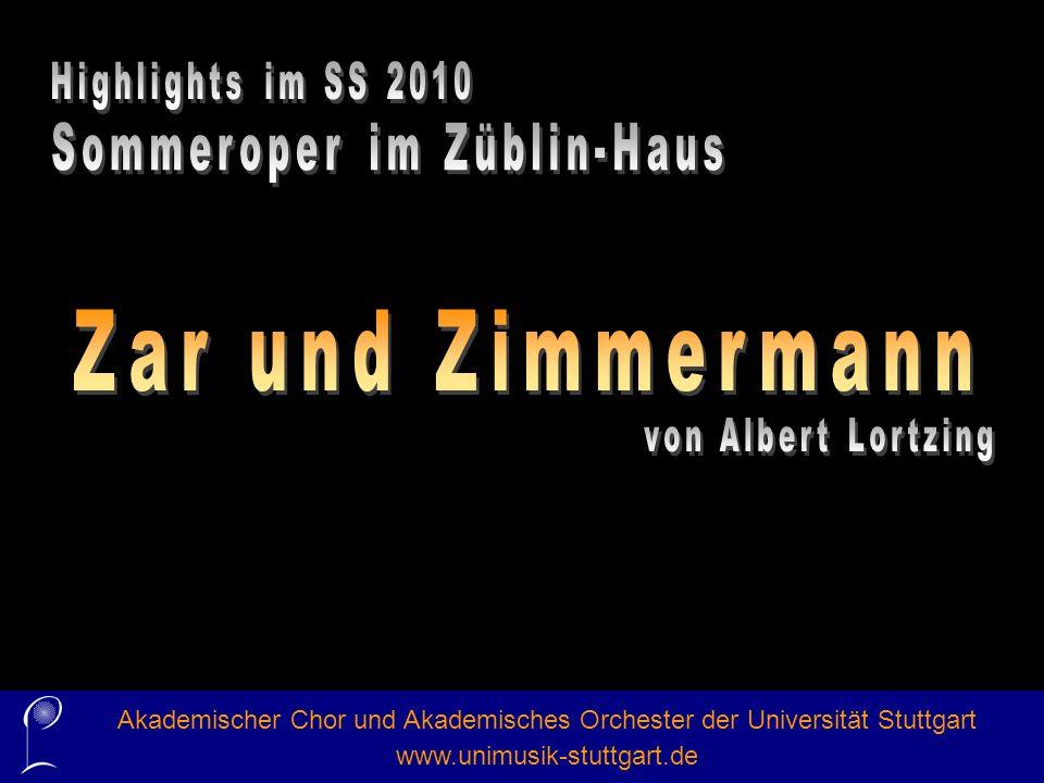 Zar und Zimmermann Highlights im SS 2010 Sommeroper im Züblin-Haus
