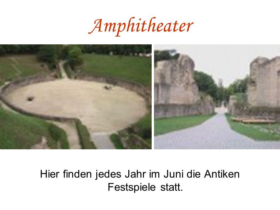 Hier finden jedes Jahr im Juni die Antiken Festspiele statt.