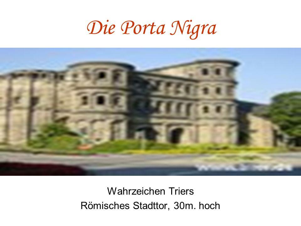 Römisches Stadttor, 30m. hoch