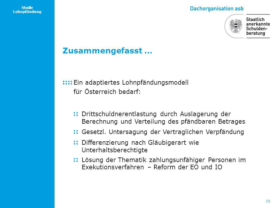 Zusammengefasst … Ein adaptiertes Lohnpfändungsmodell für Österreich bedarf: