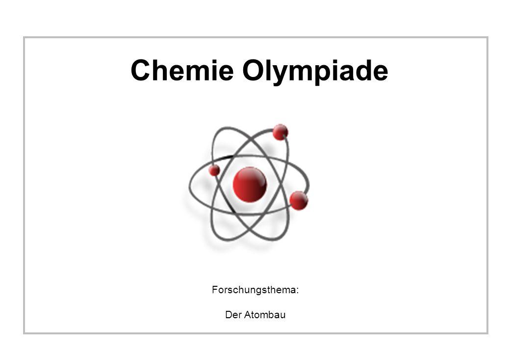 Chemie Olympiade Forschungsthema: Der Atombau