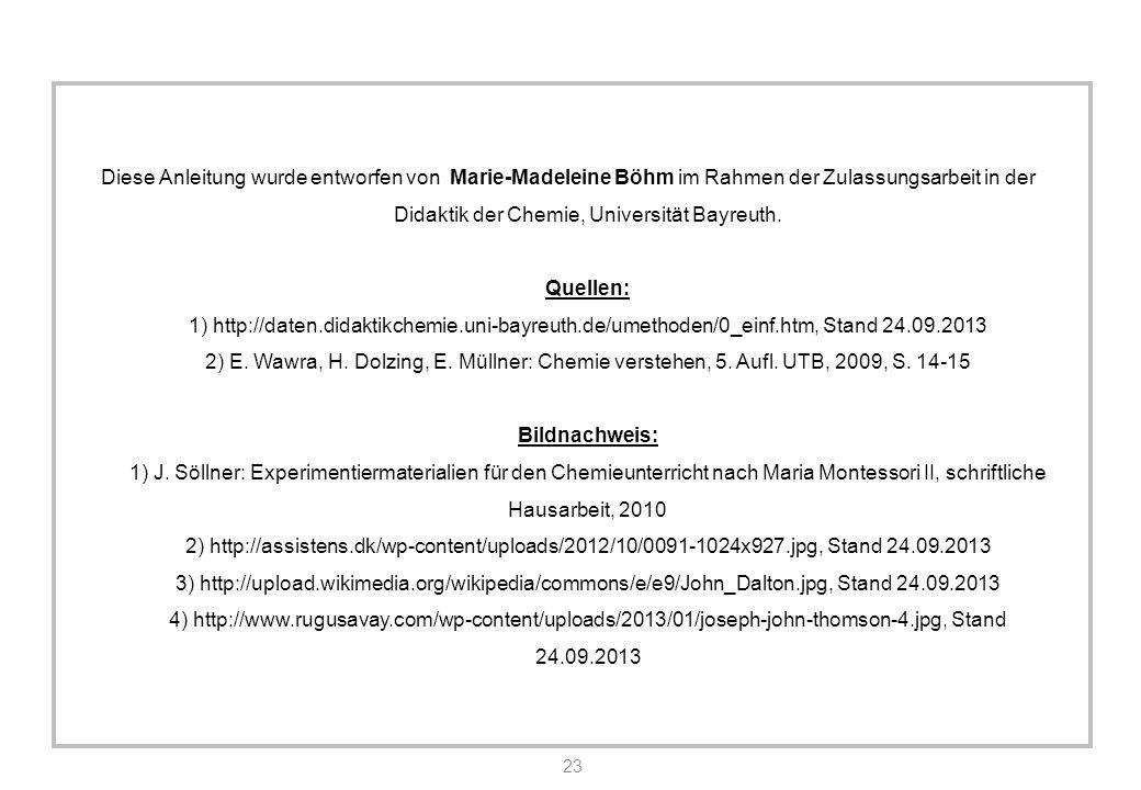 Diese Anleitung wurde entworfen von Marie-Madeleine Böhm im Rahmen der Zulassungsarbeit in der Didaktik der Chemie, Universität Bayreuth.