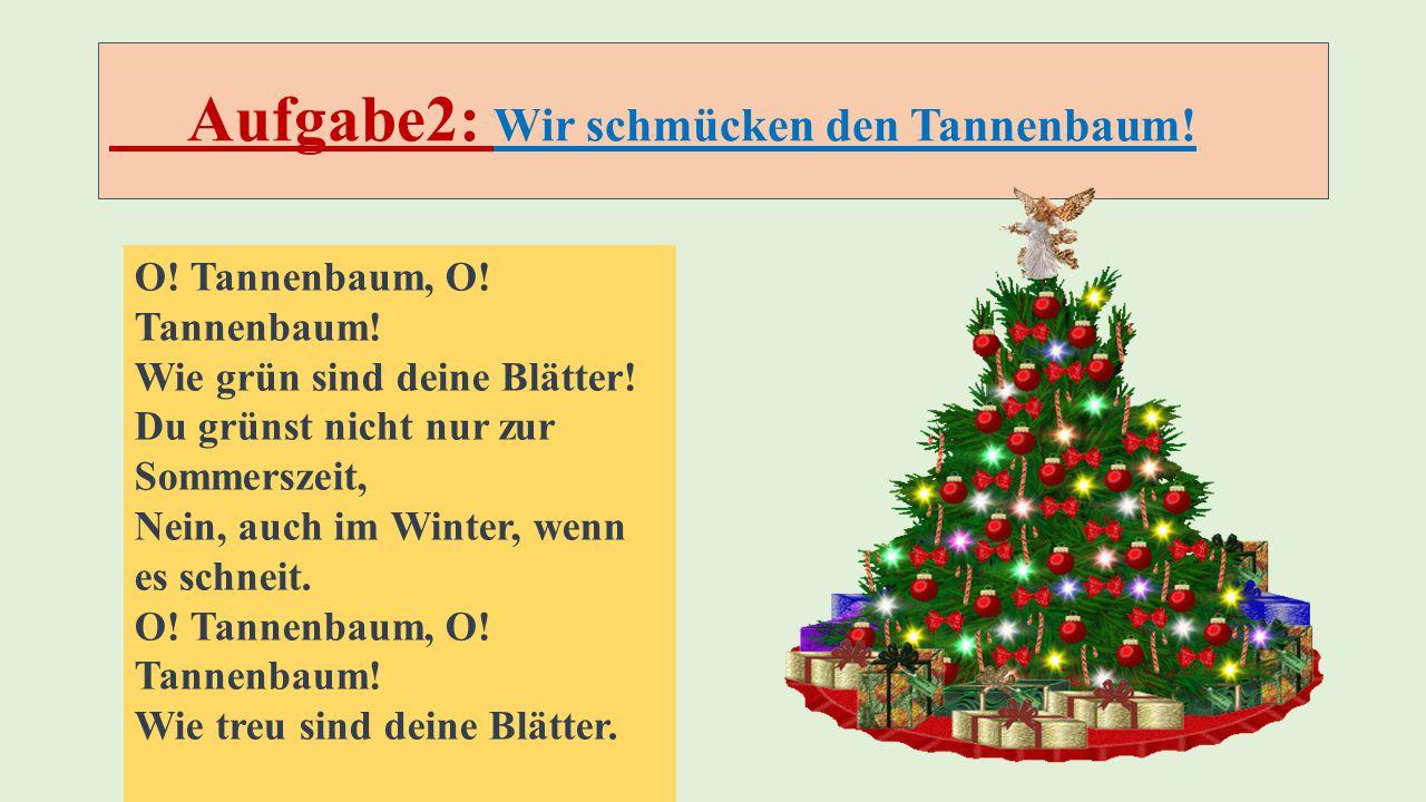 Aufgabe2: Wir schmücken den Tannenbaum!