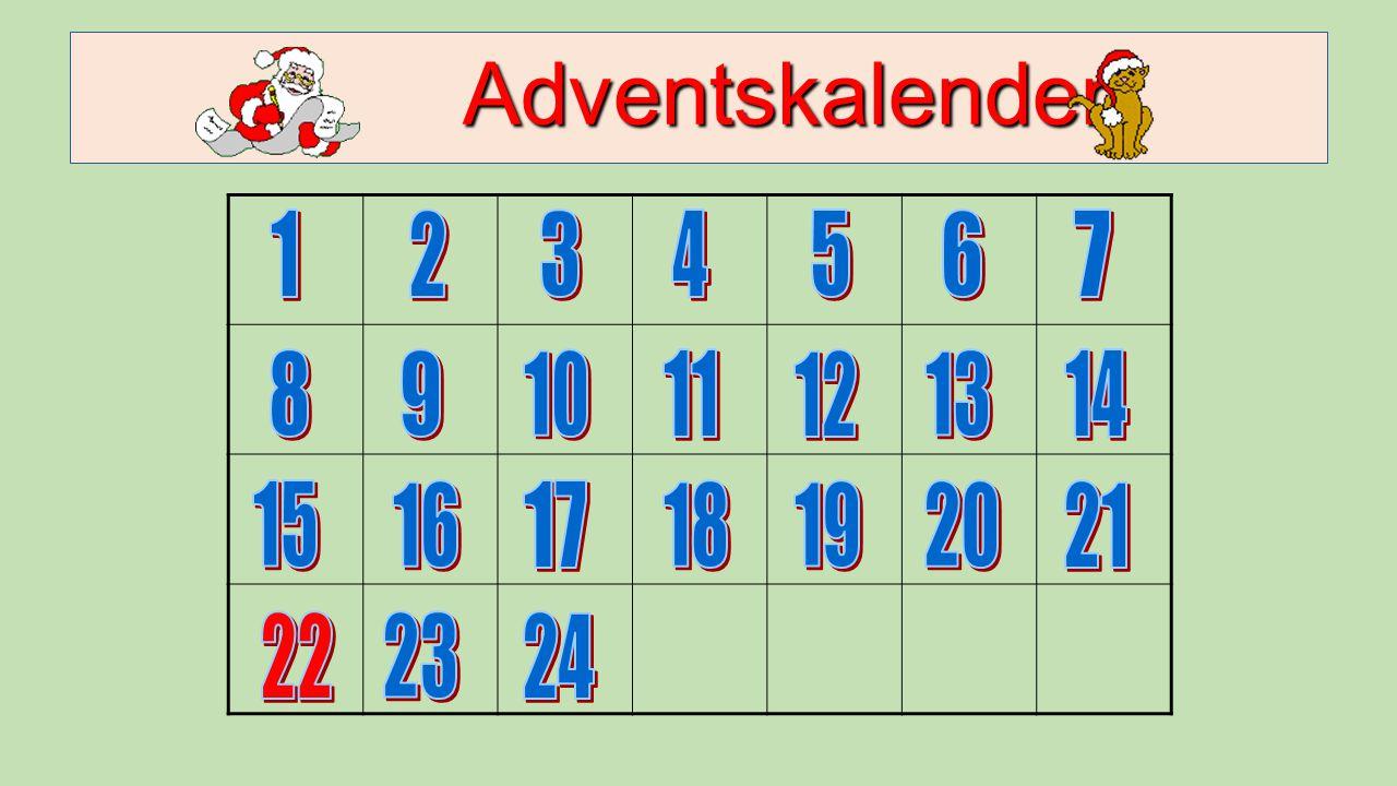 Adventskalender 1 2 3 4 5 6 7 8 9 10 11 12 13 14 15 16 17 18 19 20 21 22 23 24