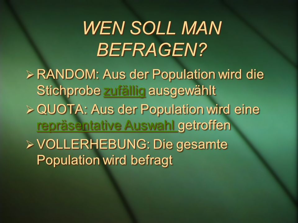 WEN SOLL MAN BEFRAGEN RANDOM: Aus der Population wird die Stichprobe zufällig ausgewählt.