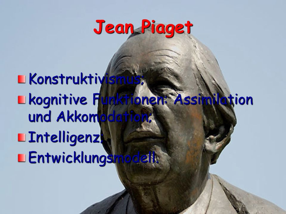 Jean Piaget Konstruktivismus;