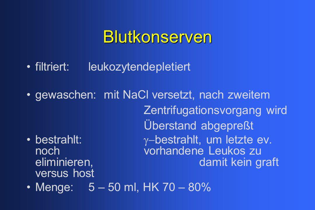 Blutkonserven filtriert: leukozytendepletiert