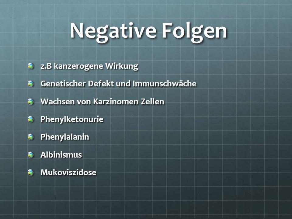 Negative Folgen z.B kanzerogene Wirkung