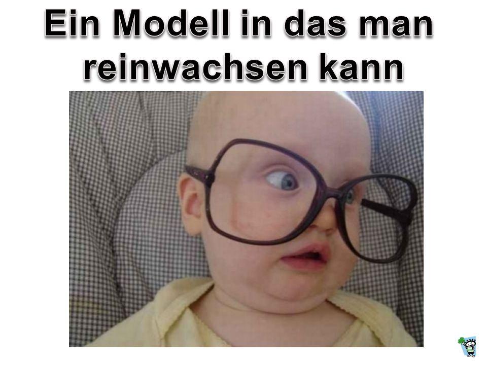Ein Modell in das man reinwachsen kann
