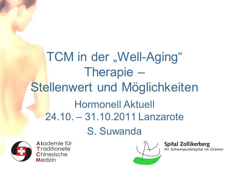 """TCM in der """"Well-Aging Therapie – Stellenwert und Möglichkeiten"""