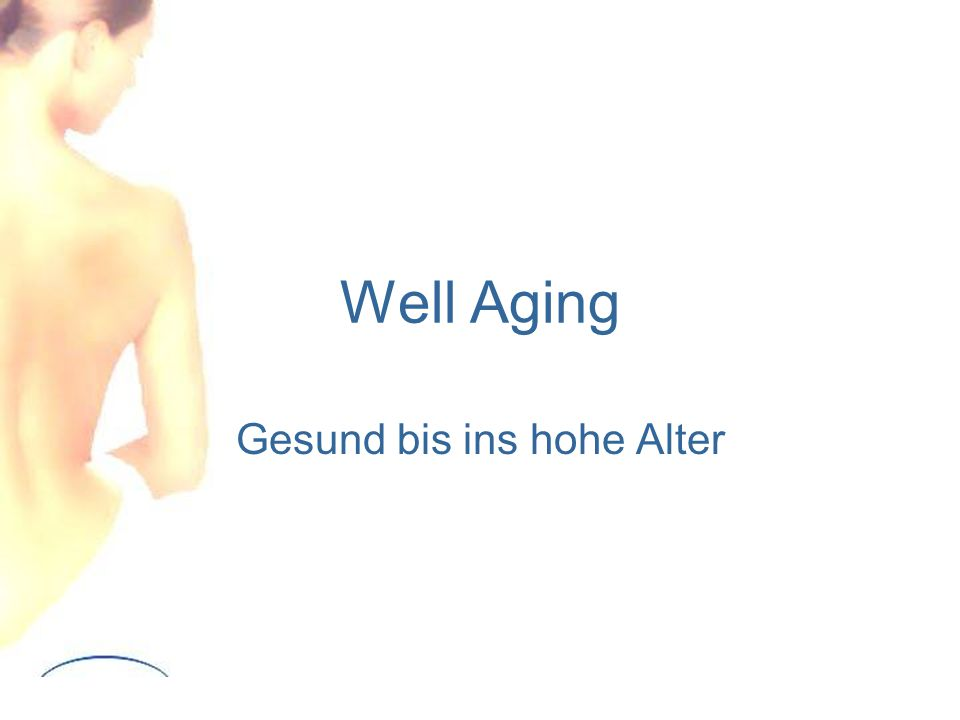 Gesund bis ins hohe Alter