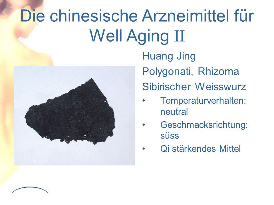 Die chinesische Arzneimittel für Well Aging II