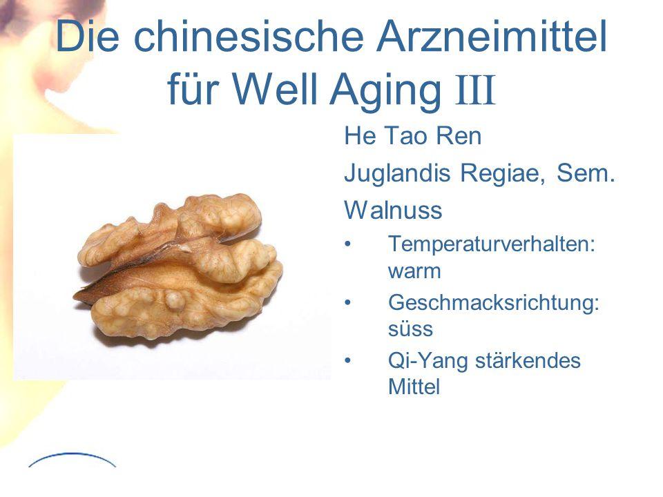 Die chinesische Arzneimittel für Well Aging III
