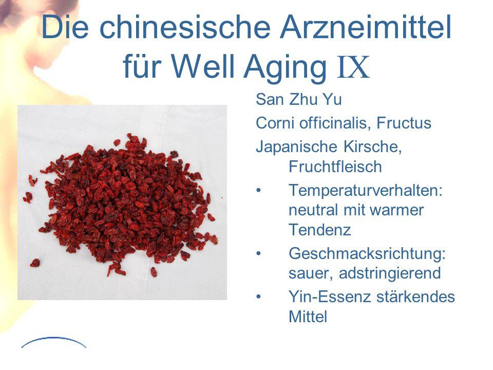 Die chinesische Arzneimittel für Well Aging IX