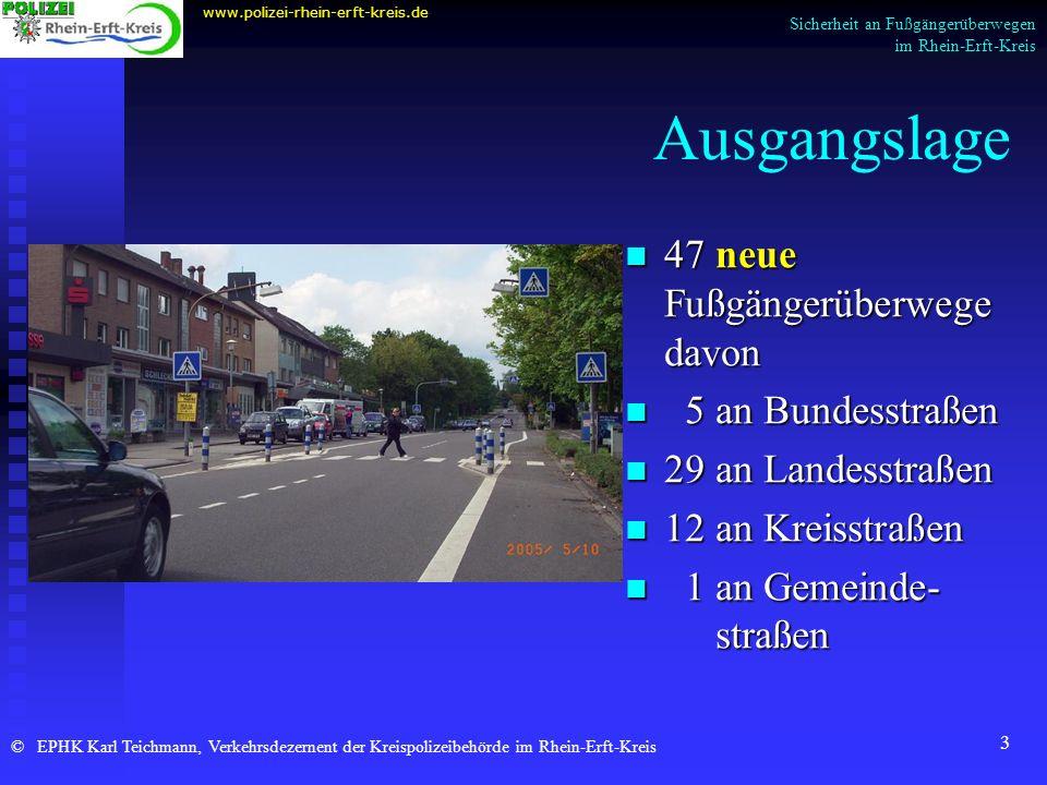 Ausgangslage 47 neue Fußgängerüberwege davon 5 an Bundesstraßen