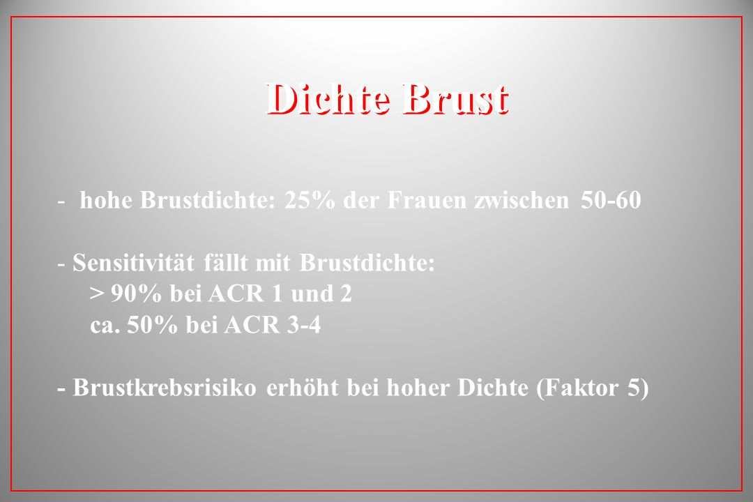 Dichte Brust hohe Brustdichte: 25% der Frauen zwischen 50-60