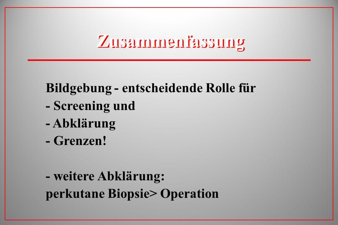 Zusammenfassung Bildgebung - entscheidende Rolle für - Screening und