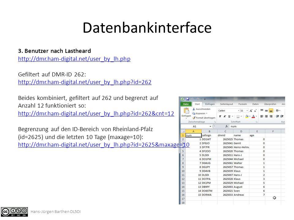 Datenbankinterface 3. Benutzer nach Lastheard http://dmr.ham-digital.net/user_by_lh.php.