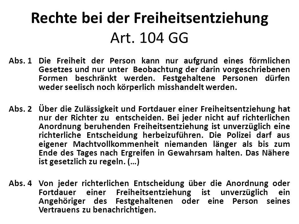 Rechte bei der Freiheitsentziehung Art. 104 GG