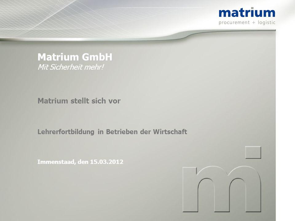 Matrium GmbH Mit Sicherheit mehr!