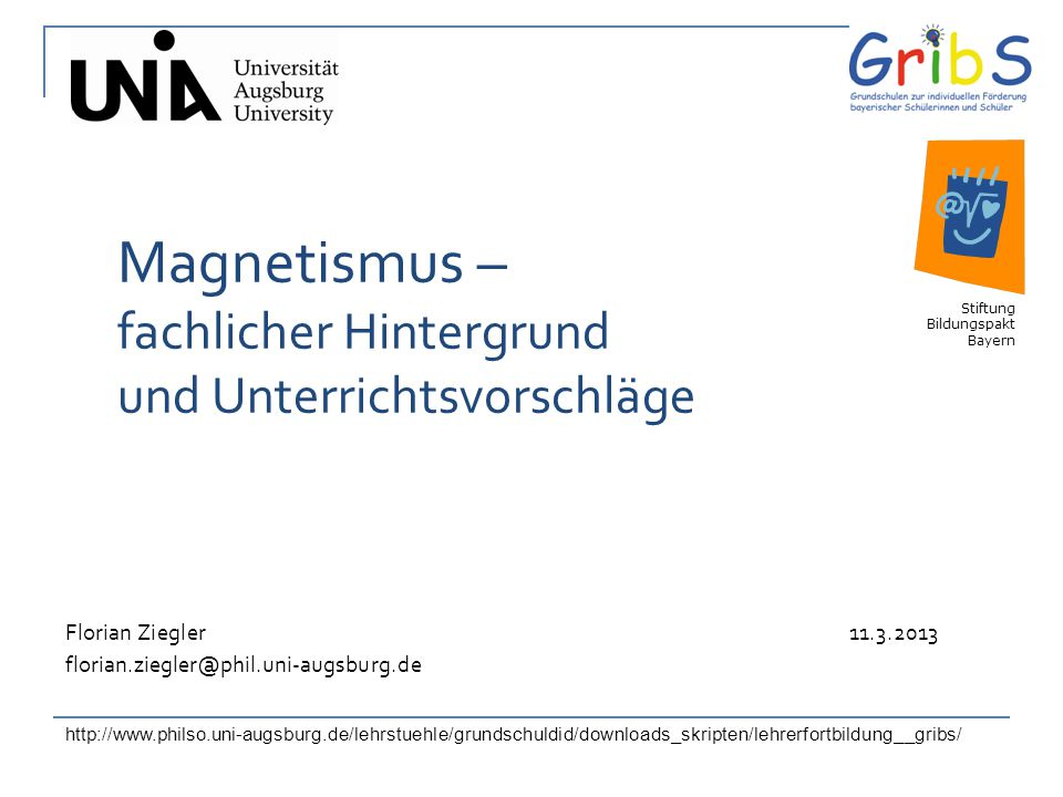Magnetismus – fachlicher Hintergrund und Unterrichtsvorschläge