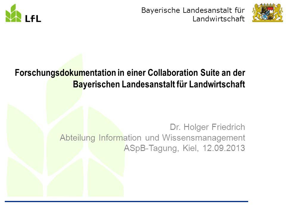 20.04.2017 Forschungsdokumentation in einer Collaboration Suite an der Bayerischen Landesanstalt für Landwirtschaft.
