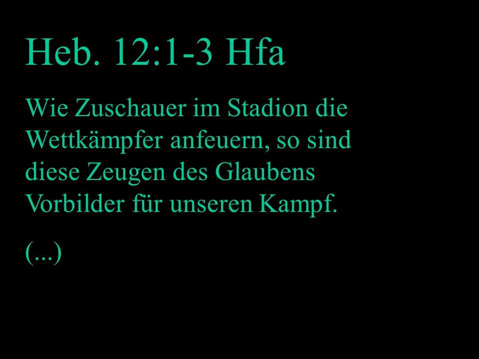 Heb. 12:1-3 Hfa Mutmachend HFA