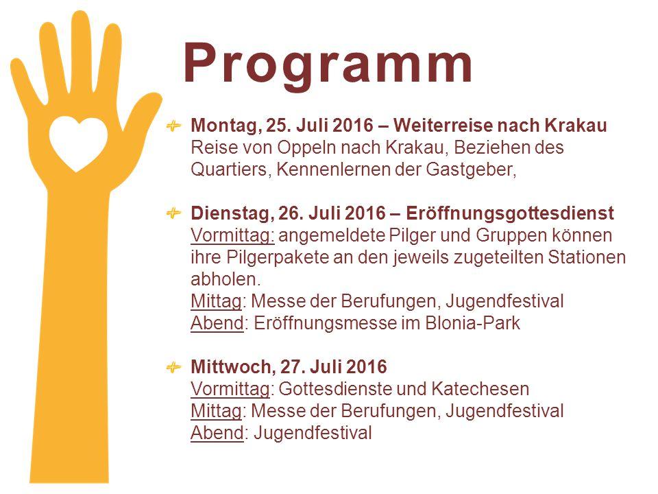 Programm Montag, 25. Juli 2016 – Weiterreise nach Krakau Reise von Oppeln nach Krakau, Beziehen des Quartiers, Kennenlernen der Gastgeber,