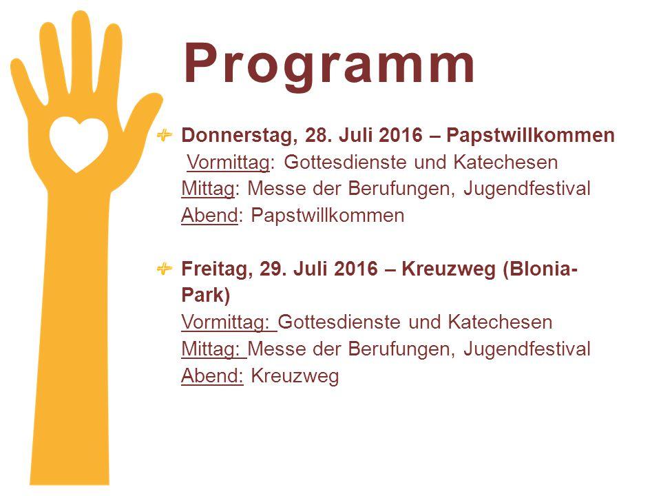 Programm Donnerstag, 28. Juli 2016 – Papstwillkommen Vormittag: Gottesdienste und Katechesen.