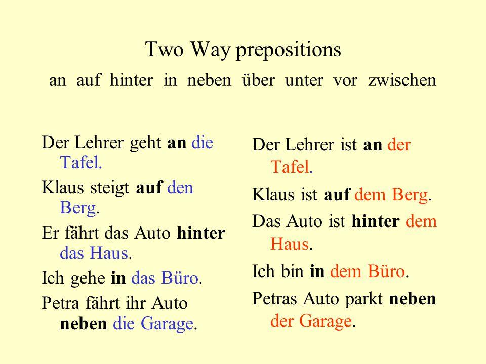 Two Way prepositions an auf hinter in neben über unter vor zwischen