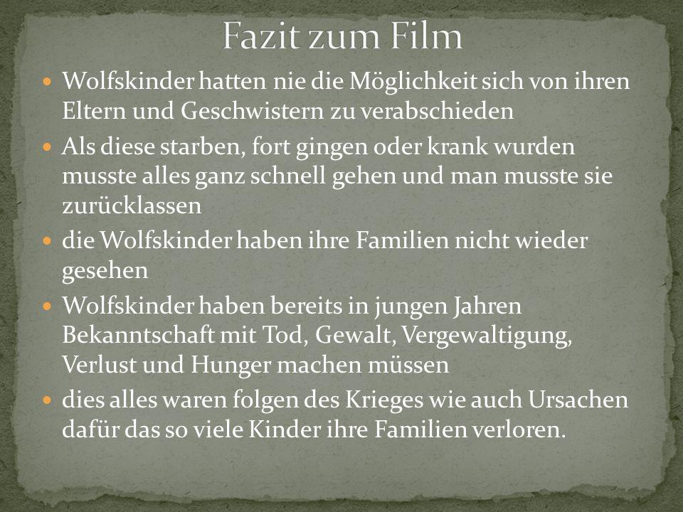 Fazit zum Film Wolfskinder hatten nie die Möglichkeit sich von ihren Eltern und Geschwistern zu verabschieden.