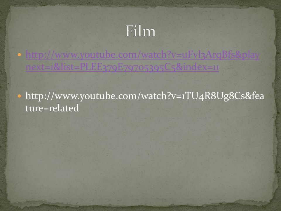 Film http://www.youtube.com/watch v=uFvl3ArqBfs&play next=1&list=PLEE379E79705395C5&index=11.