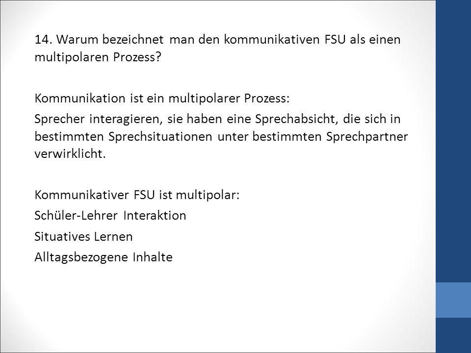14. Warum bezeichnet man den kommunikativen FSU als einen multipolaren Prozess.