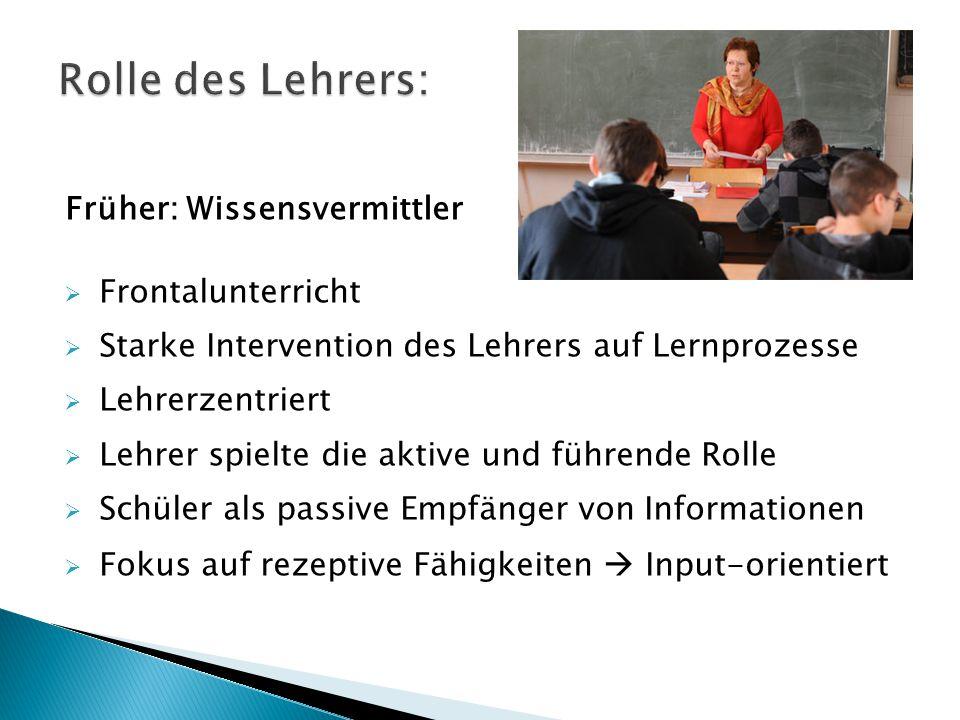 Rolle des Lehrers: Früher: Wissensvermittler Frontalunterricht