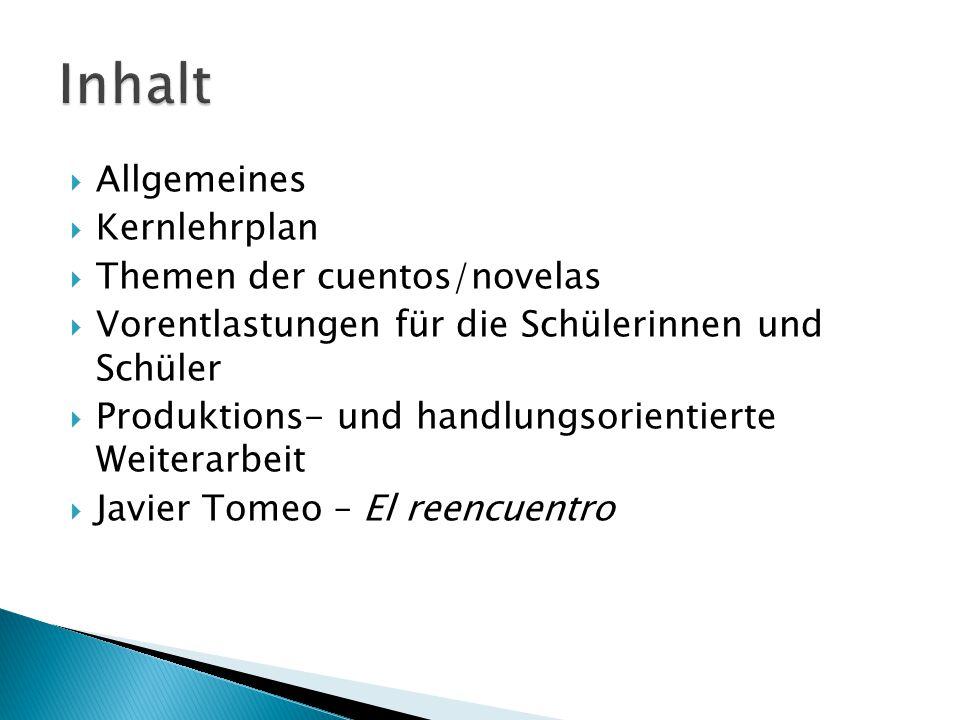 Inhalt Allgemeines Kernlehrplan Themen der cuentos/novelas