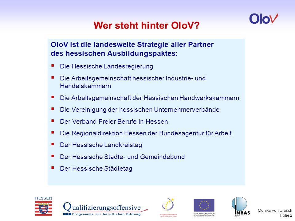 Wer steht hinter OloV OloV ist die landesweite Strategie aller Partner des hessischen Ausbildungspaktes: