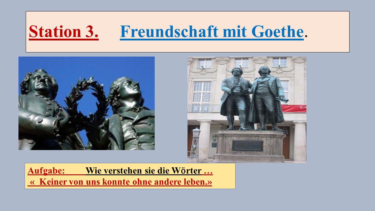 Station 3. Freundschaft mit Goethe.