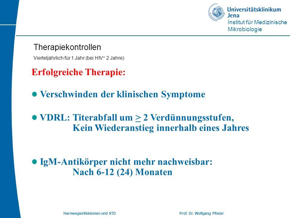 Therapiekontrollen Vierteljährlich für 1 Jahr (bei HIV+ 2 Jahre)