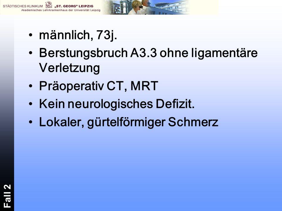 Berstungsbruch A3.3 ohne ligamentäre Verletzung Präoperativ CT, MRT
