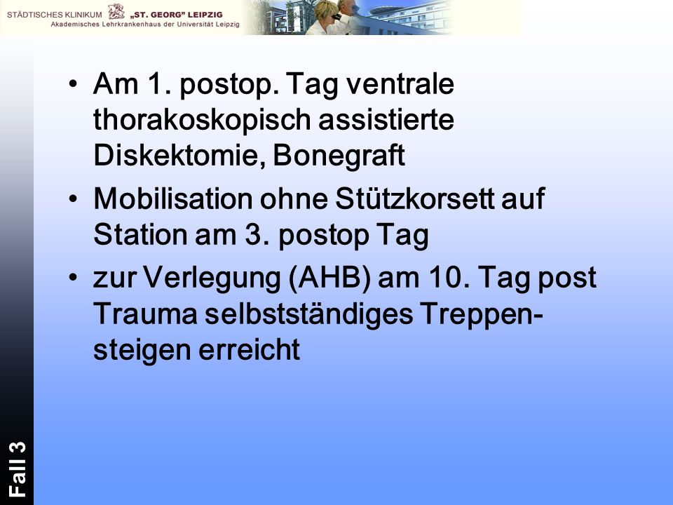 Mobilisation ohne Stützkorsett auf Station am 3. postop Tag