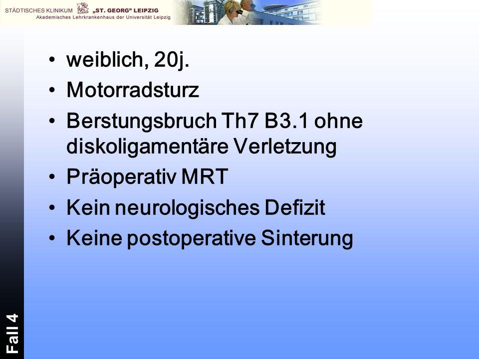 Berstungsbruch Th7 B3.1 ohne diskoligamentäre Verletzung