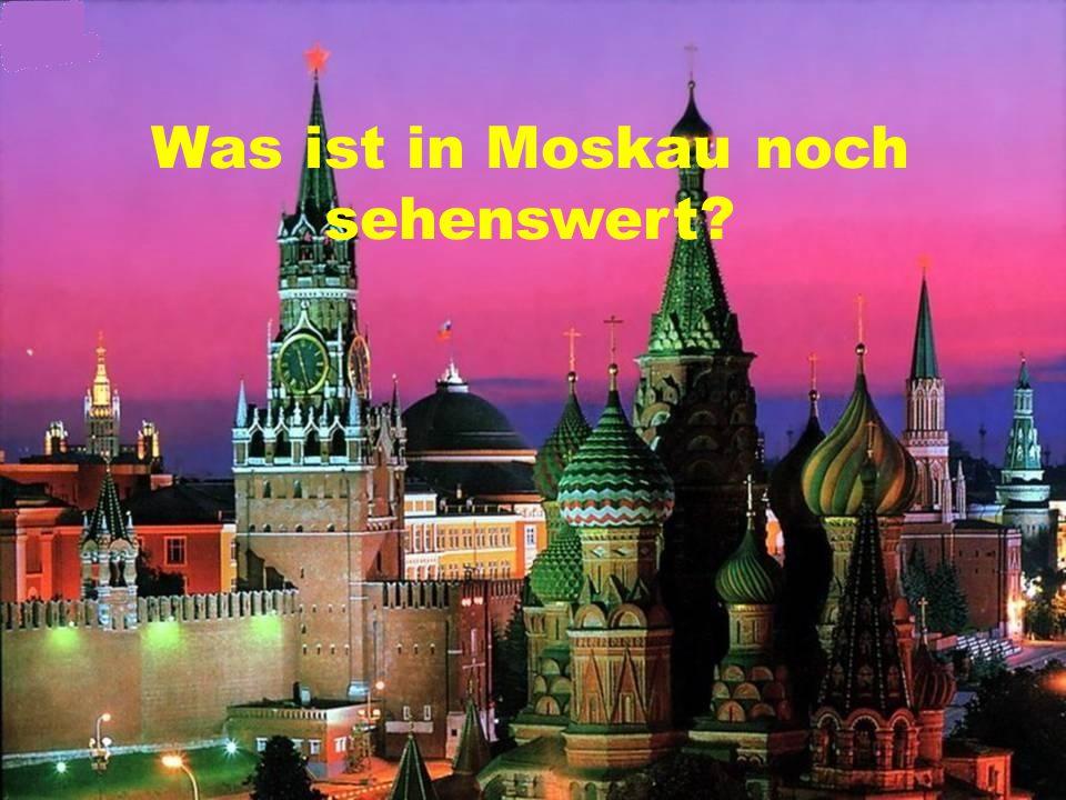 Was ist in Moskau noch sehenswert