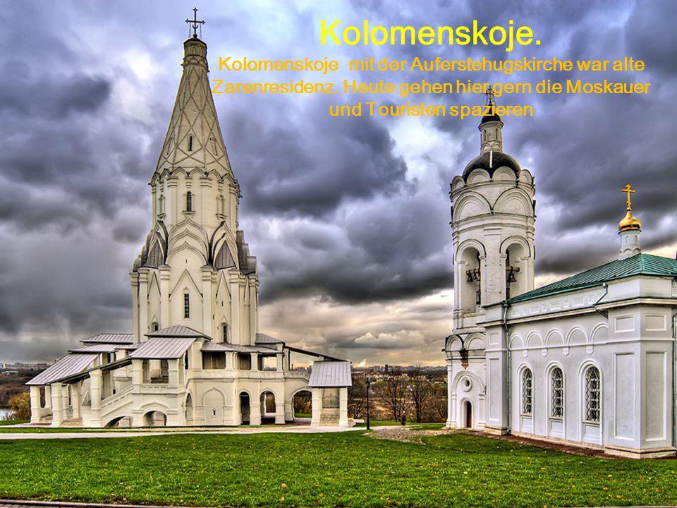 Kolomenskoje. Kolomenskoje mit der Auferstehugskirche war alte Zarenresidenz.