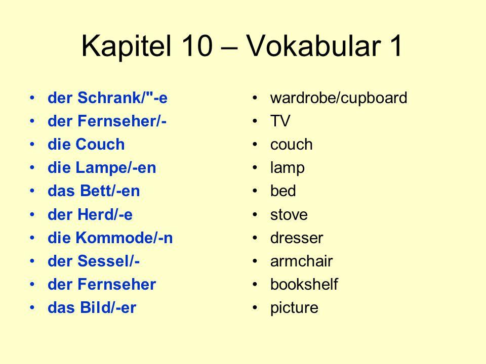 Kapitel 10 – Vokabular 1 der Schrank/ -e der Fernseher/- die Couch