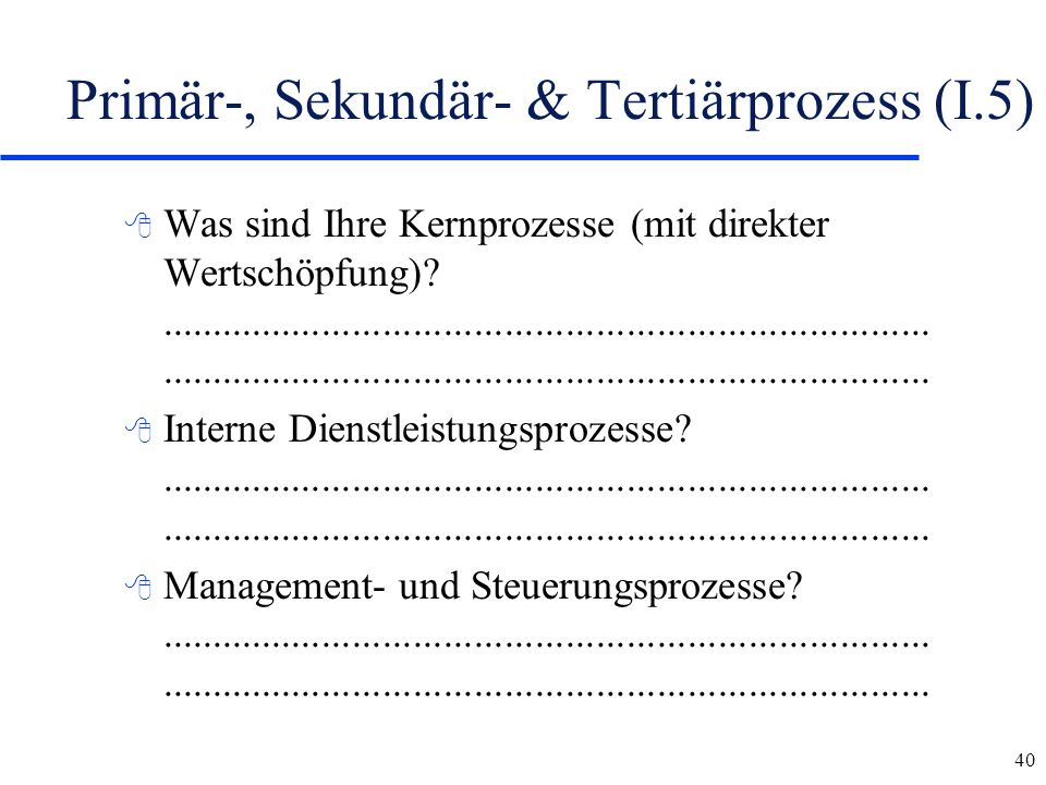 Primär-, Sekundär- & Tertiärprozess (I.5)