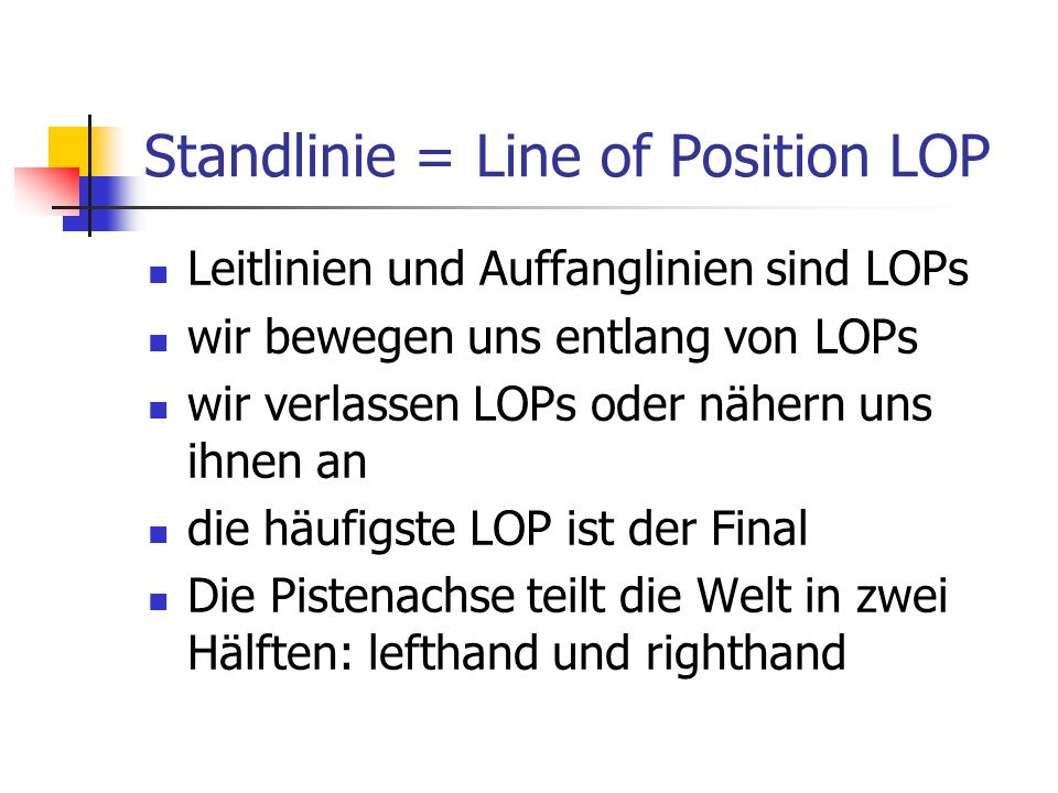 Standlinie = Line of Position LOP