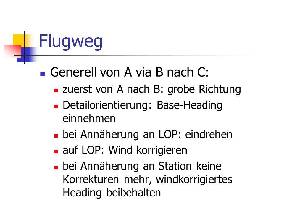 Flugweg Generell von A via B nach C: