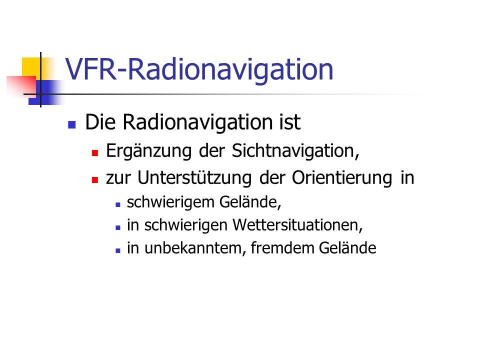 VFR-Radionavigation Die Radionavigation ist